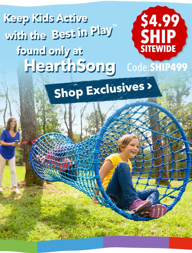 $4.99 ship full site no min Code: SHIP499 Keep kids active with Best in Play Shop Exclusives >