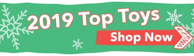2019 Top Toys Shop Now >